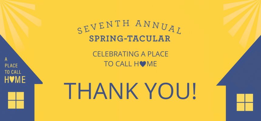 7th Annual Spring-Tacular Success   A Place To Call Home
